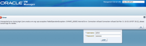 Oracle_VM_Manager_OVMAPI_6000E InternalError_ConnectionRefused
